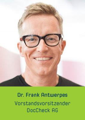 Dr. Frank Antwerpes Vorstandsvorsitzender DocCheck AG